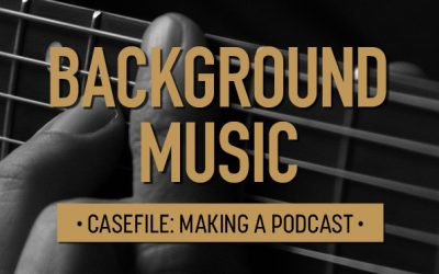 Casefile: Making a Podcast | Background Music 08