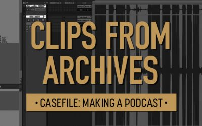 Casefile: Making a Podcast | Clips from Archives 03