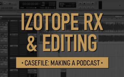Casefile: Making a Podcast | iZotope RX & Editing 06