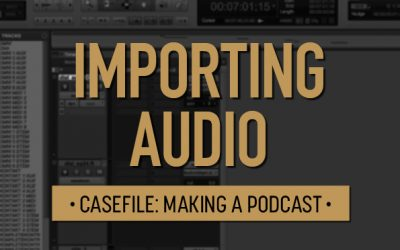 Casefile: Making a Podcast | Importing Audio 02
