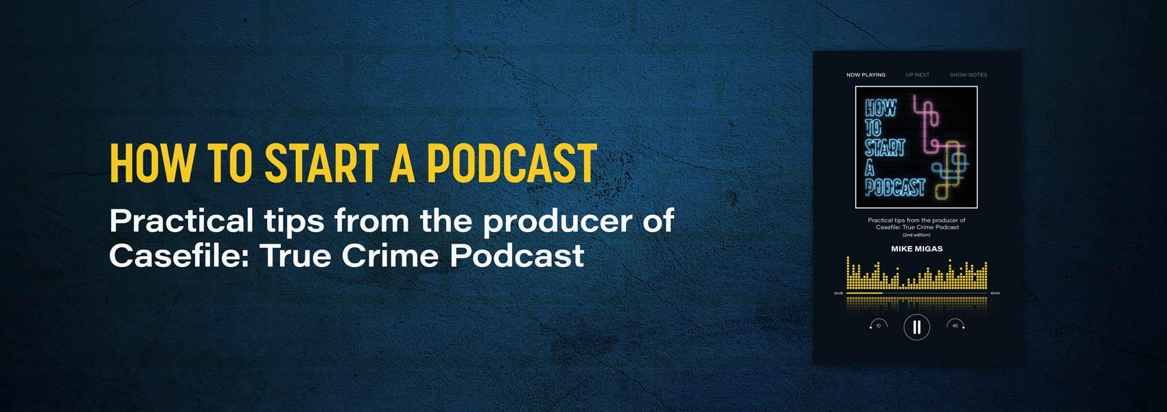 Mike-Migas-How-to-Start-a-Podcast-book-website-header-desktop